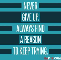 #NeverGiveUp #Motivational #gofitx #fitness