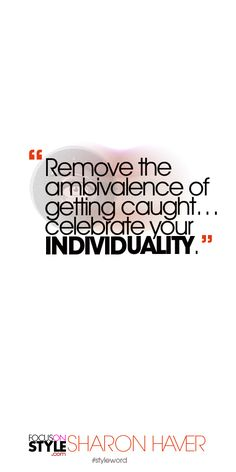 Remove the ambivalence of getting caught… celebrate your individuality Subscribe to the daily #styleword here: http://www.focusonstyle.com/styleword/ #quotes #styletips