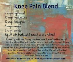 Knee Pain Remedy, Not intended for replacement of a doctor this is a personal remedy Essential Oils For Pain, Essential Oil Uses, Natural Essential Oils, Young Living Essential Oils, Natural Oils, Natural Health, Roller Bottle Recipes, Doterra Essential Oils, Yl Oils