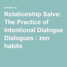 Relationship Salve: The Practice of Intentional Dialogues : zen habits