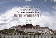 You can't buy inner peace or wisdom with money. You have to create them within yourself. #Meeta #Kanani