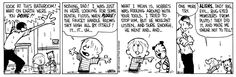 THE DAILY CALVIN: Calvin and Hobbes, August 16, 1988 - I was just in here looking for some dental floss, when PLOOIE! The faucet handle blows sky high all by itself! It...it...uh...  ALIENS, Dad! Big, evil, bug-eyed monsters from Pluto! They did it, and made me swear not to tell!