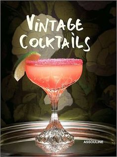 """Vintage Cocktails Book: """"As a cocktail connoisseur (and remedial mixologist), I'd love to add this book to my collection. Not only will it give me great drink recipes, but it'll look gorgeous on my bar cart at home."""" — Britt Stephens, Assistant Editor Vintage Cocktails by Brian Van Flandern ($32)"""