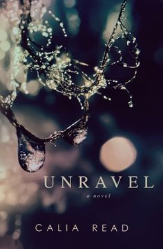 Review: UNRAVEL by Calia Read