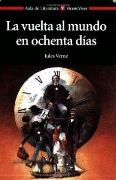 Un clásico imperdible, una historia que desafía al tiempo. La vuelta al mundo en ochenta días - Julio Verne