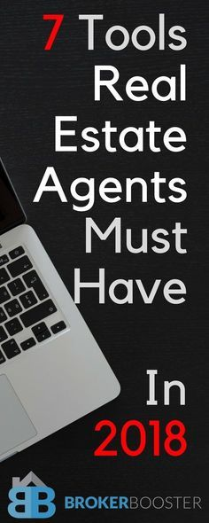 7 Tools Real Estate Agents Must Have In 2018 - tools that every real estate should have in order to stay ahead in the game. #realestate #brokerbooster #realestateagent