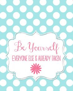 Be Yourself: Everyone Else is Already Taken Free Printables at Sweet Rose Studio