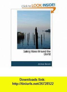 Sailing Alone Around the World (9781426452185) Joshua Slocum , ISBN-10: 1426452187  , ISBN-13: 978-1426452185 ,  , tutorials , pdf , ebook , torrent , downloads , rapidshare , filesonic , hotfile , megaupload , fileserve