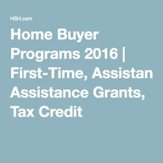 Home Buyer Programs 2016 | First-Time, Assistance Grants, Tax Credit