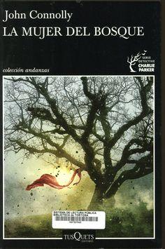 Connolly, John. La Mujer del bosque. Barcelona : Tusquets Editores, junio de 2020 Detective, Barcelona, Novels, Movie Posters, June, Woods, Reading, Women, Film Poster