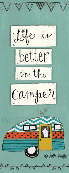 Life is Better in the Camper © katie doucette polkadotmitten.com PORTFOLIO - Polkadot Mitten