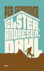 Elster, Andresen, Dahl av Per Schreiner fra EBOK.NO