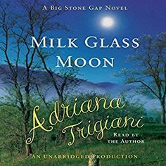 "Another must-listen from my #AudibleApp: ""Milk Glass Moon: The Big Stone Gap Trilogy, Book 3"" by Adriana Trigiani, narrated by Adriana Trigiani."