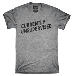 27696a84 Currently Unsupervised Shirt, Hoodies, Tanktops Great T Shirts, Cute Shirts,  Funny Shirts. Chummy Tees