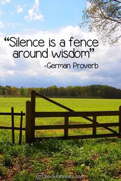 """""""Silence is a fence around wisdom."""" Are you needing some life motivation? Get Life-changing meditation quotes by German Proverb and other teachers here: https://bookretreats.com/blog/101-quotes-will-change-way-look-meditation"""