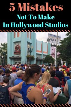 Here are 5 Mistakes Not To Make In Hollywood Studios: