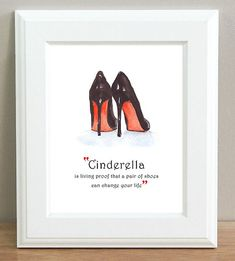 """ART PRINT CHRISTIAN LOUBOUTIN QUOTE """"Cinderella"""" Shoe Painting Fashion GIFTS"""
