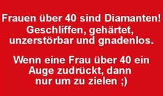Frauen über 40 sind Diamanten Best Poems, Fun Poems, Bright Side Of Life, Things To Think About, Lyrics, Funny Pictures, Humor, Motivation, Sayings