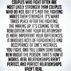 real relationships aren't perfect and perfect relationships aren't real... I love this!