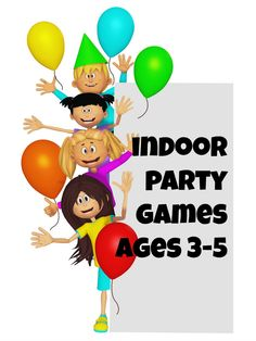 Indoor Party Games Ages 3 5