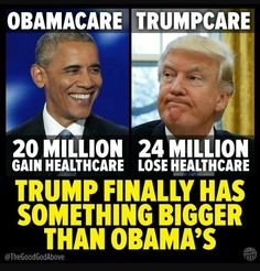 Now that's something to proud of! Especially when you promised, even while celebrating the passage of Trumpcare 2.0 by the House, that EVERYONE would be covered.