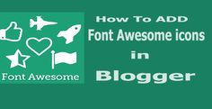 Font Awesome Icons Blogger Me Kaise ADD Kare