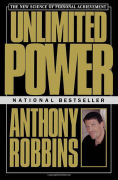 Everything started here : Unlimited Power : The New Science Of Personal Achievement by Anthony (Tony) Robbins