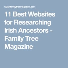 11 Best Websites for Researching Irish Ancestors - Family Tree Magazine