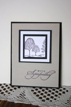 Sympathy card ... Lovely As A Tree ... elegant ... Stampin' Up! by lorie Greeting Cards Handmade, Homemade Greeting Cards, Making Greeting Cards, Homemade Cards, Stamping Up Cards, Cool Cards, Diy Cards, Condolences, Get Well Cards