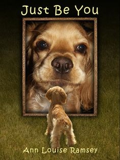 """""""Just Be You"""" children's picture book starring Honey the Cocker Spaniel"""