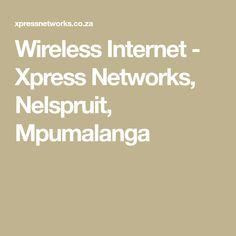 Wireless Internet - Xpress Networks, Nelspruit, Mpumalanga