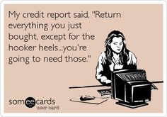 Good thing credit stores don't come w/ remarks!  Credit Score-Try again later!, Credit Score-Not even something illegal could save you!, Credit Score- Ha ha why did you even leave the house! :D