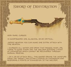 Sword of dehydration - Rust and wear covers the blade of this sword. As you swing it through the air, it moves effortlessly, leaving a thin trail of sand.suddenly, your mouth becomes inexplicably dry Dungeons And Dragons Characters, D&d Dungeons And Dragons, Dnd Characters, Fantasy Weapons, Fantasy Rpg, Dnd Stories, Dnd Dragons, Dnd Funny, Hilarious