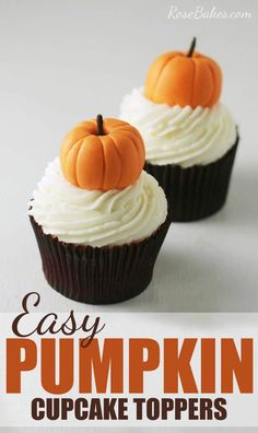 "Easy Pumpkin Cupcake Toppers with a Surprising ""Stem"" - Rose Bakes"