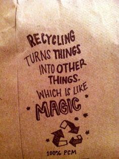Reciclar es convertir las cosas en otras cosas que es como hacer #Magia