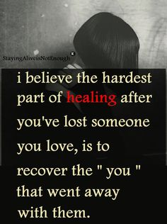 Healing after losing someone you love Great Quotes, Me Quotes, Inspirational Quotes, Loss Quotes, Moving Quotes, Motivational Quotes, The Words, Missing My Son, Miss You Mom