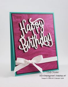 Kelly's Stomping Ground - Stampin' Up! Happy Birthday Thinlit Die and the Marble Background Stamp. Girl Birthday Cards, Happy Birthday Wishes, Birthday Greeting Cards, Birthday Fun, Birthday Greetings, Cool Paper Crafts, Paper Crafting, Stampin Up Catalog 2017, Happy Birthday Gorgeous
