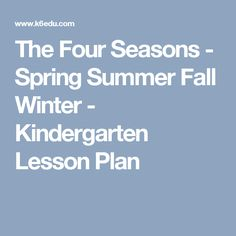 The Four Seasons - Spring Summer Fall Winter - Kindergarten Lesson Plan