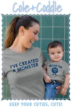 Did you create a little monster? Get this super soft, matching adult and onesie/toddler tee set now! (Designed, Made and Ships FREE from the U.S.)
