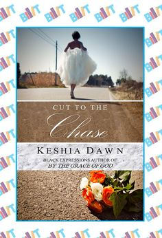"See the Tweet Splash for ""Cut to the Chase"" by Keshia Dawn on BookTweeter"