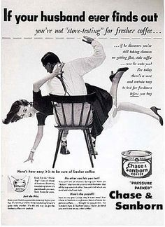 Hmmm....Sexist Vintage Ads. Coffee ads that make you think?!  Mad Men anyone??