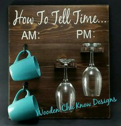 How To Tell Time, Coffee Cup & Wine Glass Holder, AM, PM, Wood Sign