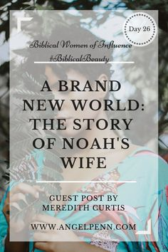 A Brand New World: The Story of Noah's Wife as a Woman of Influence