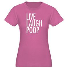 Live Laugh Poop T-Shirt #LOL