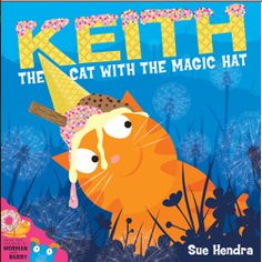 """""""Keith the Cat With the Magic Hat"""" by Sue Hendra"""