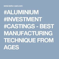 Aluminium investment castings find here best manufacturers techniques with the speed up techniques,allows construction of most complex metal parts in minutes. Investment Casting, Investment Quotes, Investing, It Cast, Vehicles, Car, Vehicle, Tools