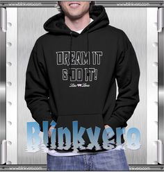 Dream It and Do It Style Shirts For Mens Size S-3XL Unisex Hoodie //Price: $30 & FREE Shipping //     #shirts