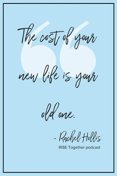 """The cost of your new life is your old one."" - Rachel Hollis, RISE Together podcast. This might be my new favorite quote as a creative entrepreneur. It applies to anyone who's trying to get in a mindset to change their life and follow their dreams. Thug Life Meme, Rise Quotes, Rachel Hollis, Dream Quotes, Quotes To Live By, Together Quotes, Wash Your Face, Lyric Quotes, Book Quotes"