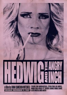 Poster for the film Hedwig and the Angry Inch by John Cameron Mitchell. Hedwig, Great Films, Good Movies, Awesome Movies, Alfred Hitchcock, John Cameron Mitchell, James Cameron, Midnight Radio, Fan Art