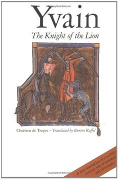 Yvain: Or, The Knight with the Lion (Chretien De Troyes Romances) by Troyes, http://www.amazon.co.uk/dp/0300038380/ref=cm_sw_r_pi_dp_PBGvrb0S0Z7SF